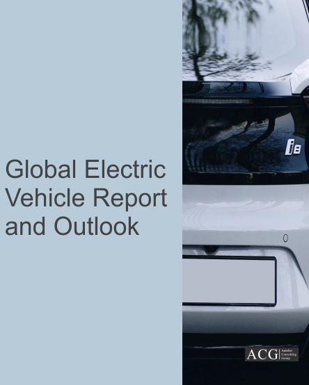 Global Electric Vehicle Report and Outlook