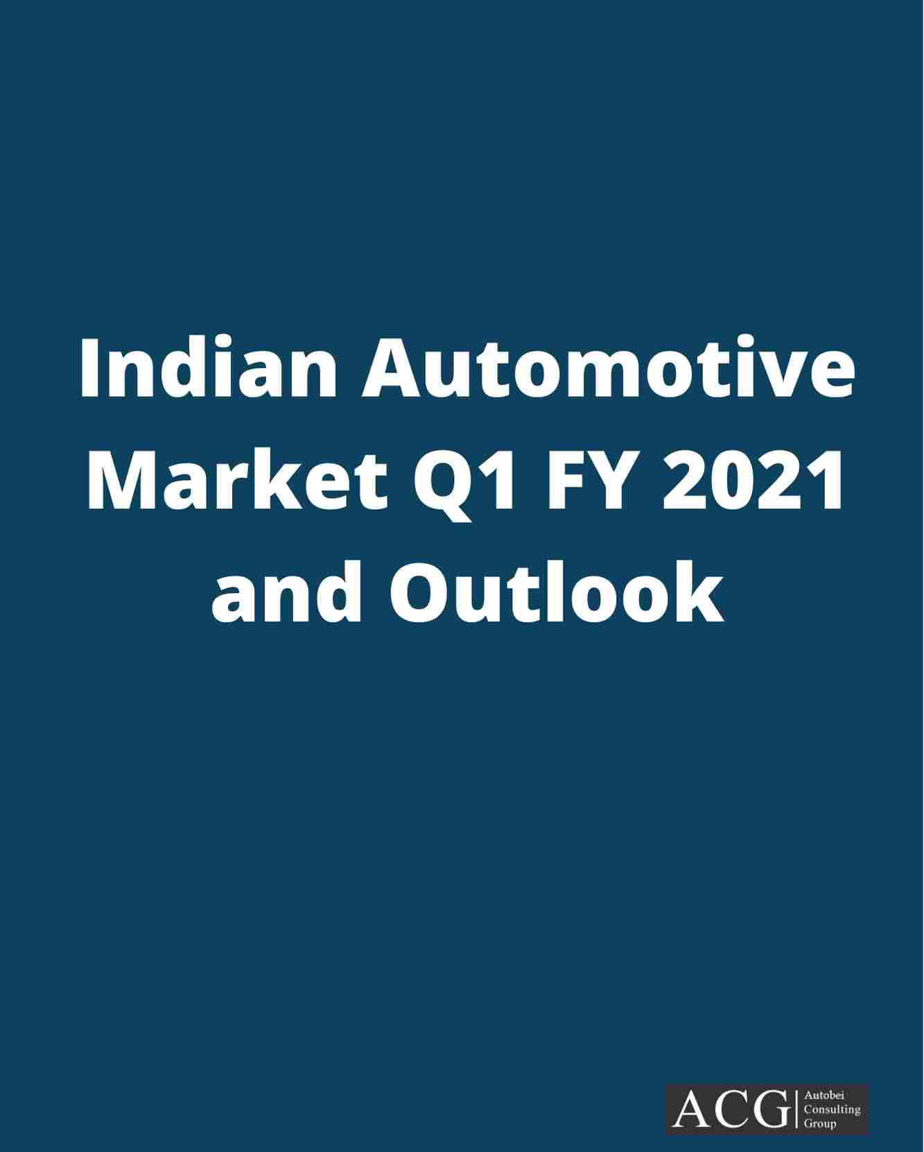 Indian Automotive Market Q1 FY 2021 and Outlook