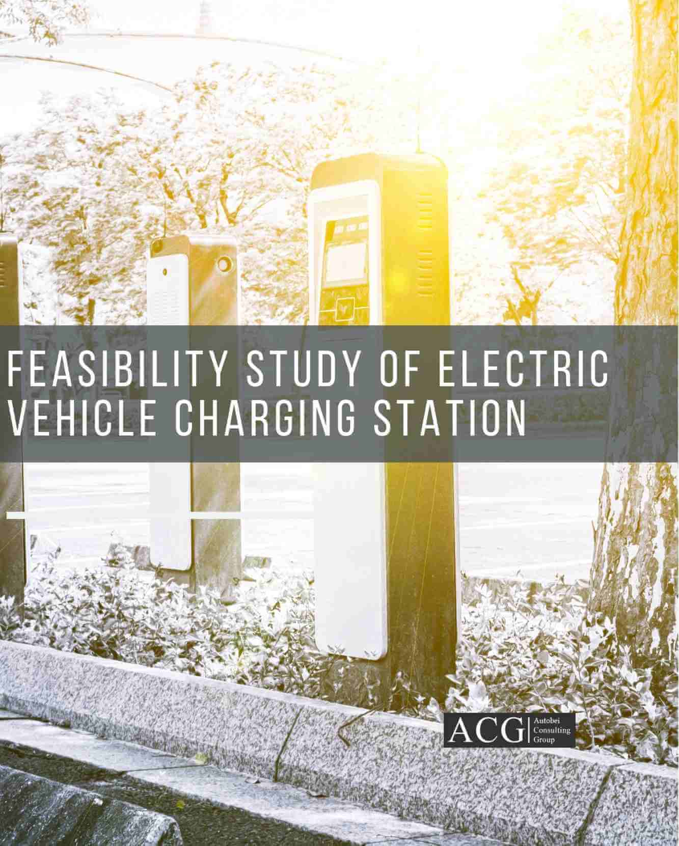 Feasibility Study of Electric Vehicle Charging Station
