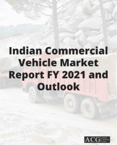 Indian Commercial Vehicle Market Report FY 2021 and Outlook