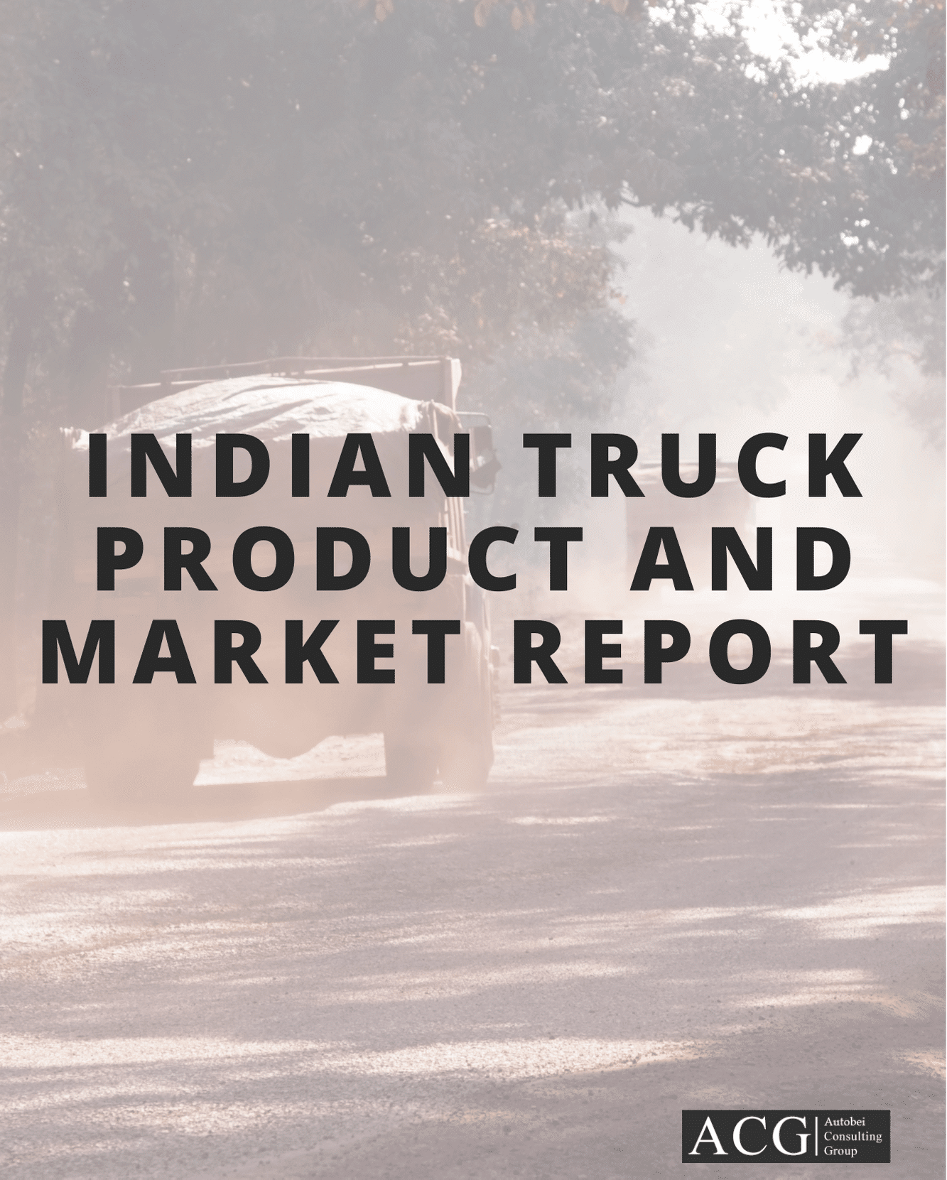 Indian Truck Product and Market Report FY 2021