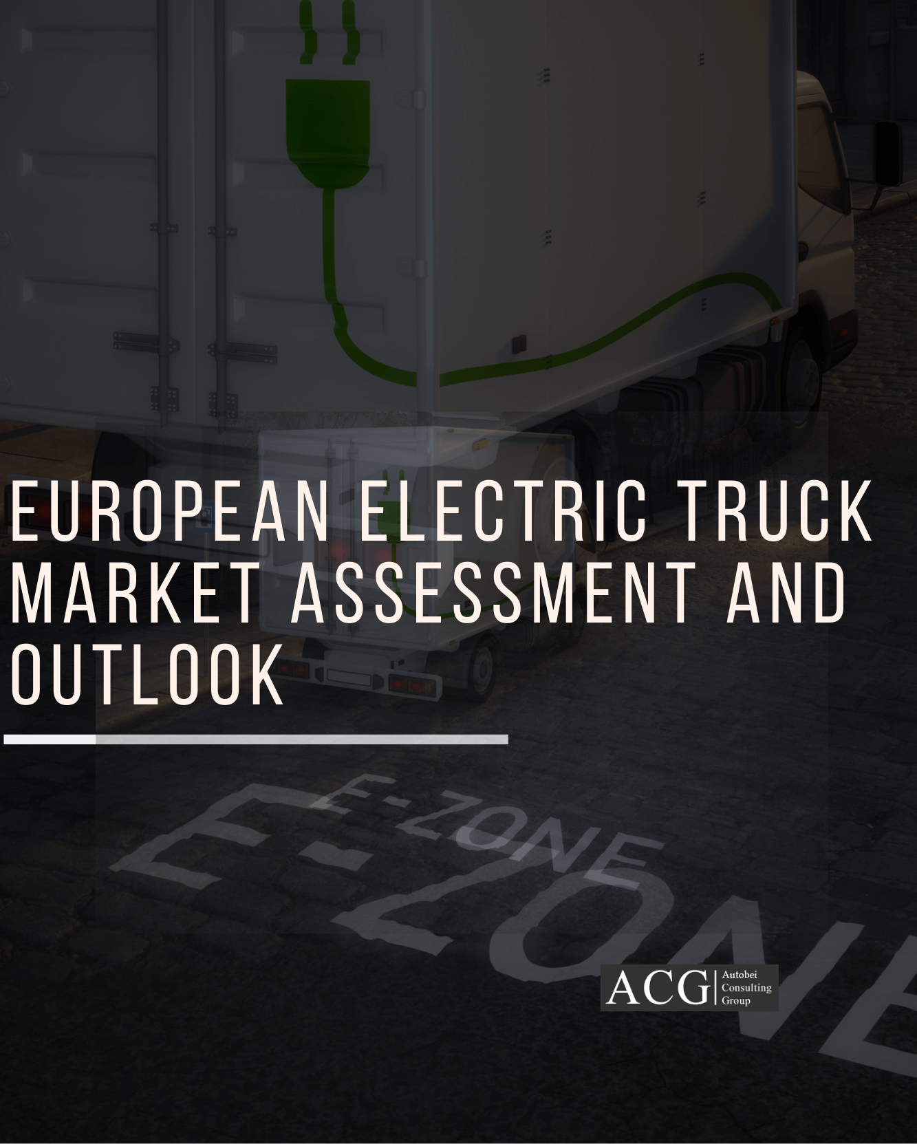 European Electric Truck Market Assessment and Outlook