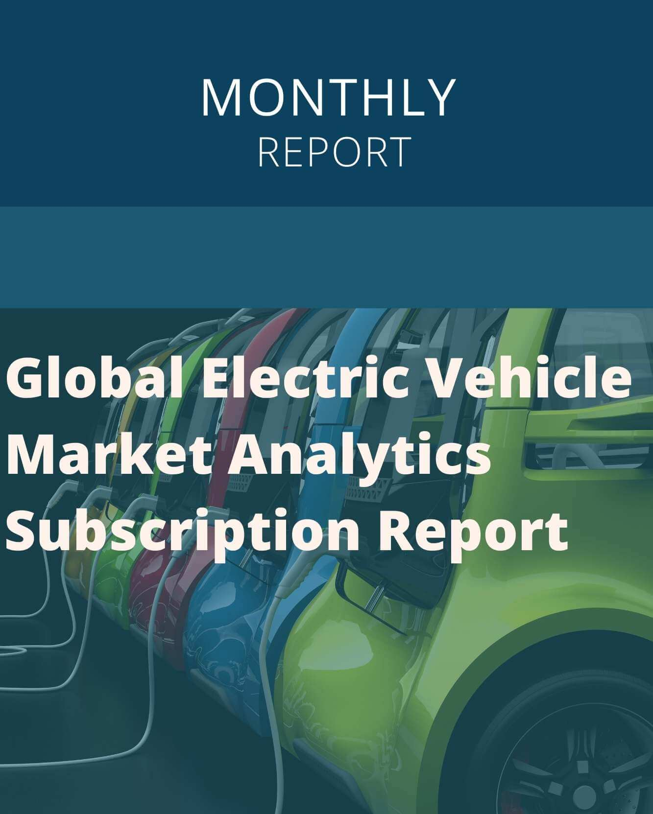 Global Electric Vehicle Market Analytics Subscription Report