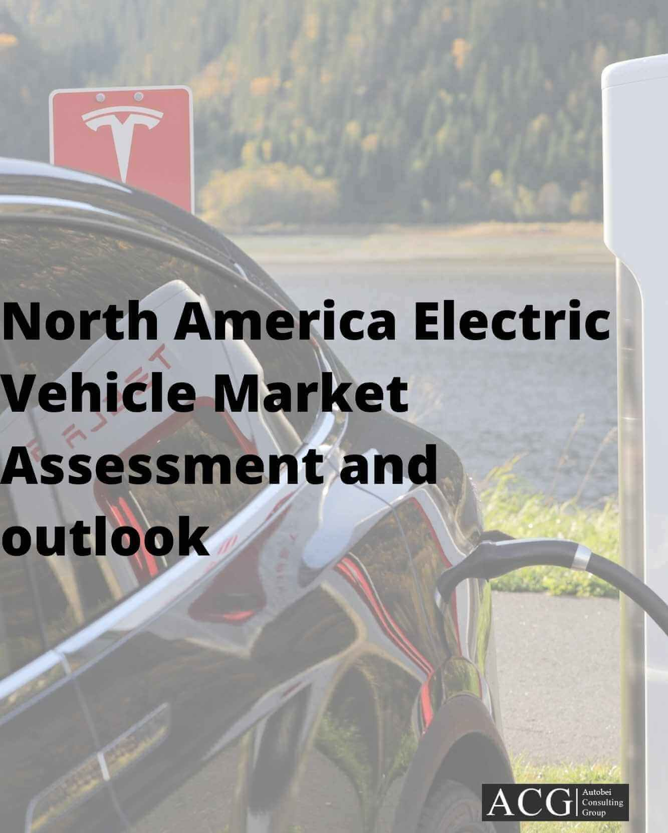 North America Electric Vehicle Market Assessment and outlook