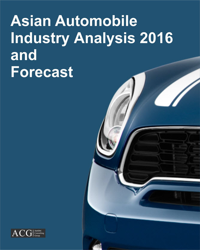 Asian Automobile Industry Analysis 2016 and Forecast