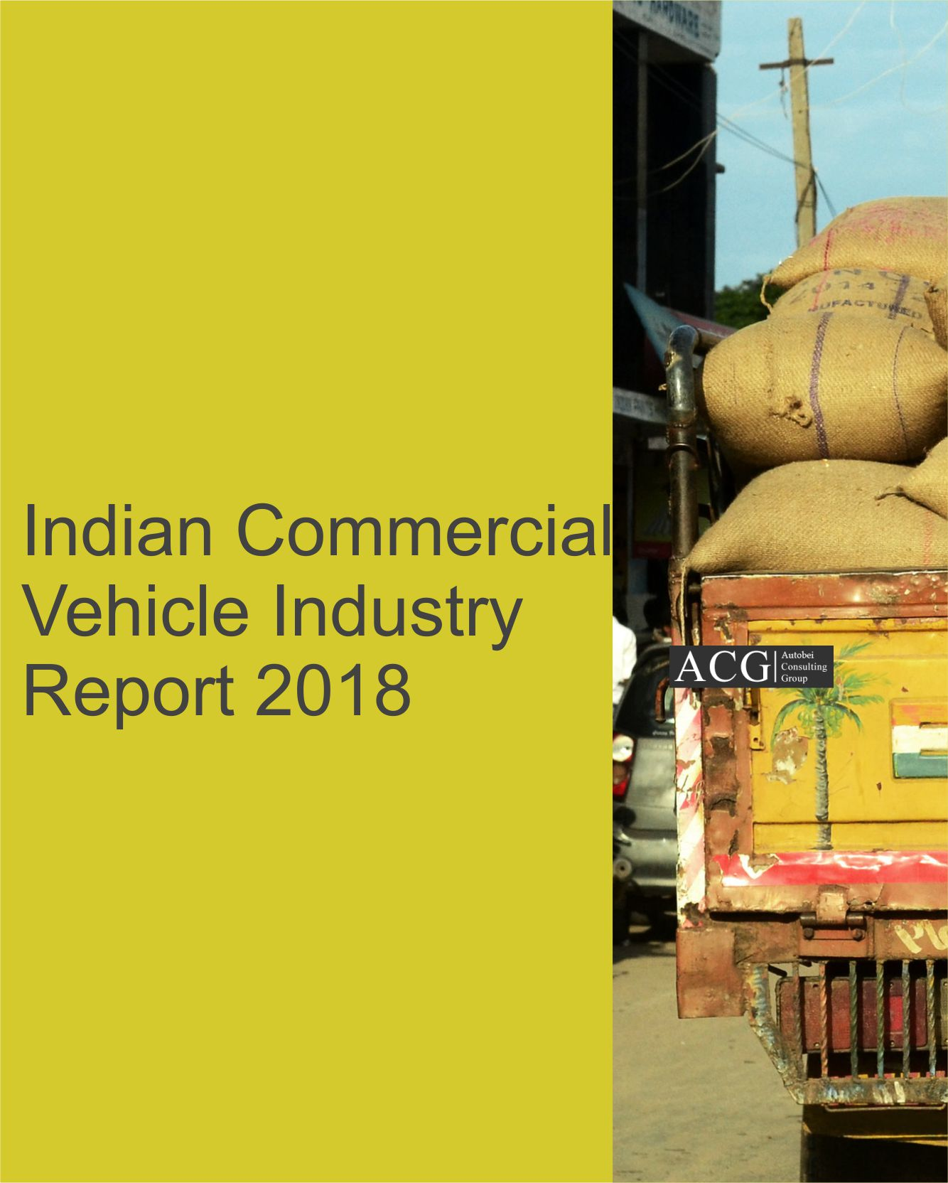 Indian Commercial Vehicle Industry Report 2018
