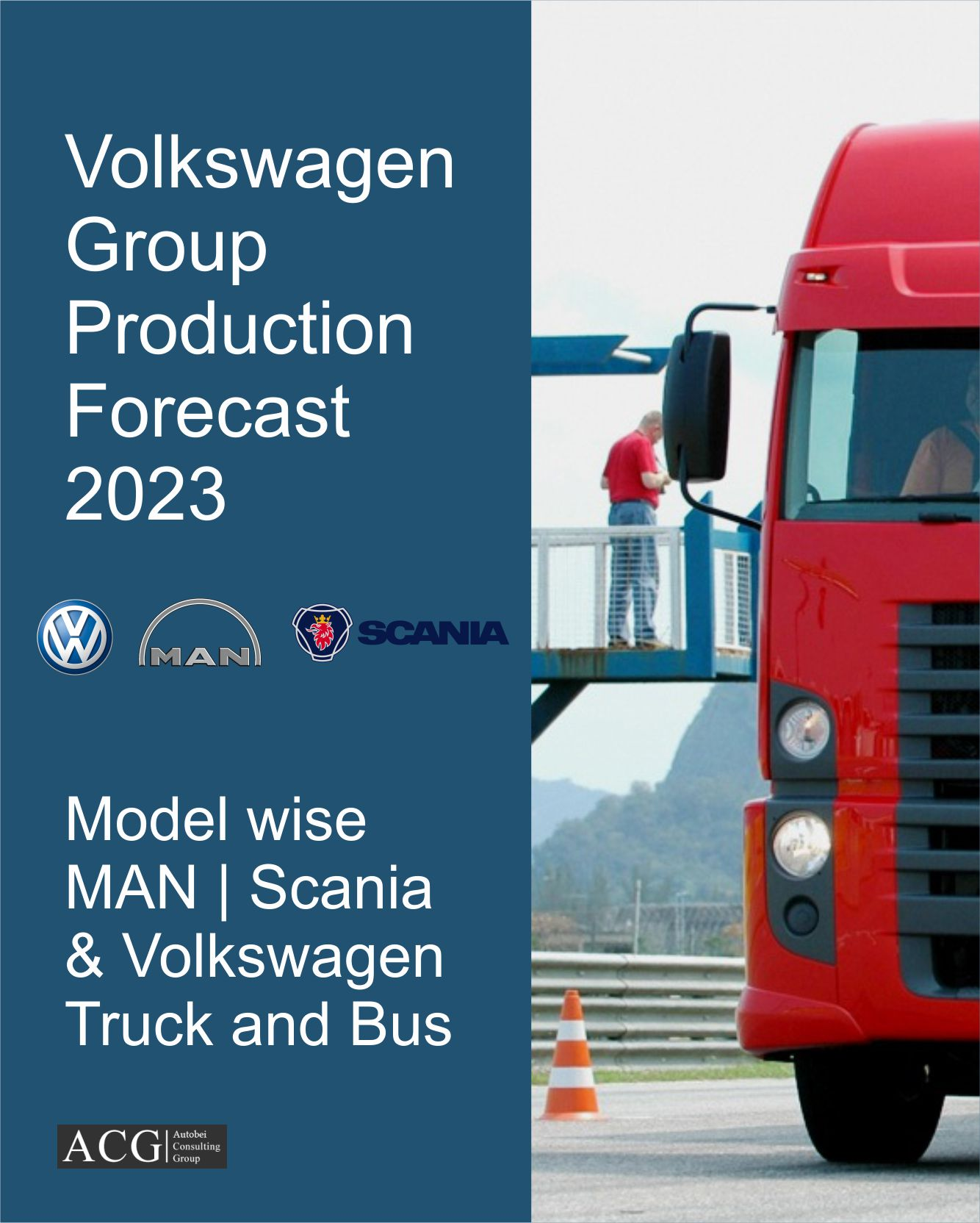 MAN, Scania and VW Truck and Bus Model wise Global Market Production Forecast